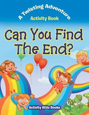 Bog, paperback Can You Find the End? a Twisting Adventure Activity Book af Activity Attic Books