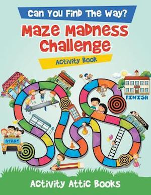 Bog, paperback Can You Find the Way? Maze Madness Challenge Activity Book af Activity Attic Books