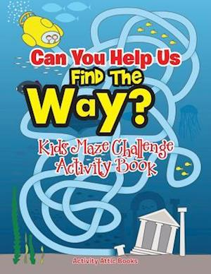 Bog, paperback Can You Help Us Find the Way? Kids Maze Challenge Activity Book af Activity Attic Books