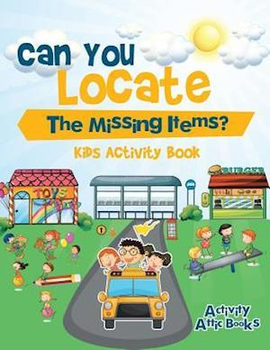 Bog, paperback Can You Locate the Missing Items? Kids Activity Book af Activity Attic Books