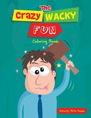 Bog, paperback The Crazy Wacky Fun Coloring Book af Activity Attic Books