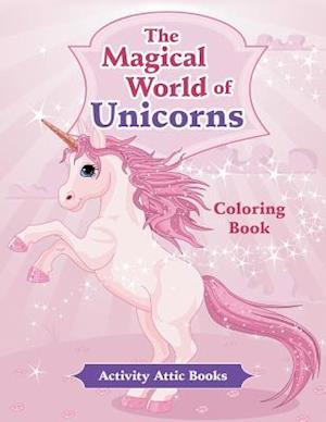 Bog, paperback The Magical World of Unicorns Coloring Book af Activity Attic Books