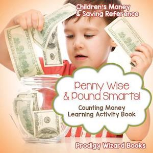 Bog, paperback Penny Wise & Pound Smarts! - Counting Money Learning Activity Book af Prodigy Wizard Books