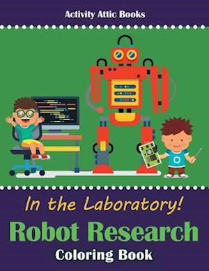 Bog, paperback In the Laboratory! Robot Research Coloring Book af Activity Attic Books