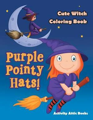 Bog, paperback Purple Pointy Hats! Cute Witch Coloring Book af Activity Attic Books