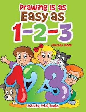Bog, paperback Drawing Is as Easy as 1-2-3 Activity Book af Activity Attic Books