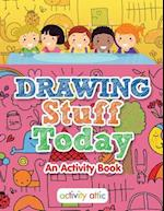 Drawing Stuff Today, an Activity Book af Activity Attic Books