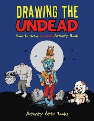 Bog, paperback Drawing the Undead af Activity Attic Books