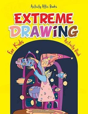 Bog, paperback Extreme Drawing for Kids af Activity Attic Books