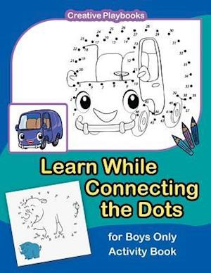 Bog, paperback Learn While Connecting the Dots for Boys Only Activity Book af Creative Playbooks