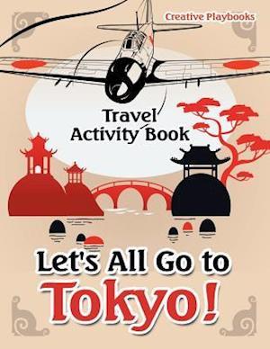 Bog, paperback Let's All Go to Tokyo! Travel Activity Book