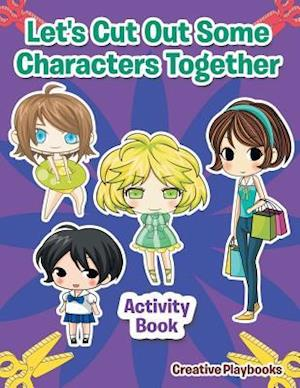 Bog, paperback Let's Cut Out Some Characters Together Activity Book