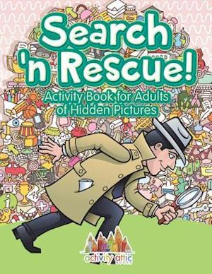Bog, paperback Search N' Rescue Activity Book for Adults of Hidden Pictures af Activity Attic