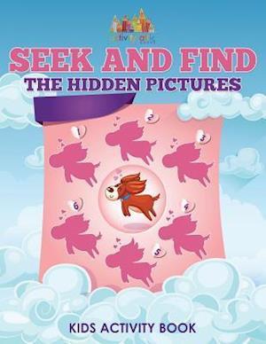 Bog, paperback Seek and Find the Hidden Pictures Kids Activity Book af Activity Attic Books
