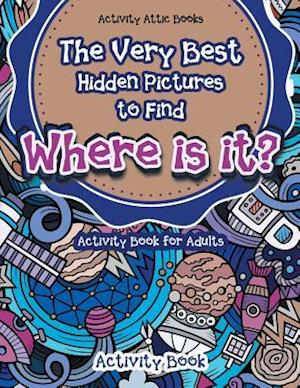 Bog, paperback The Very Best Hidden Pictures to Find Activity Book for Adults af Activity Attic Books