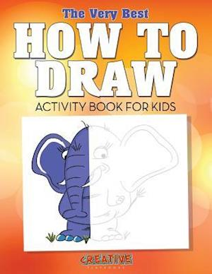 Bog, paperback The Very Best How to Draw Activity Book for Kids af Creative Playbooks
