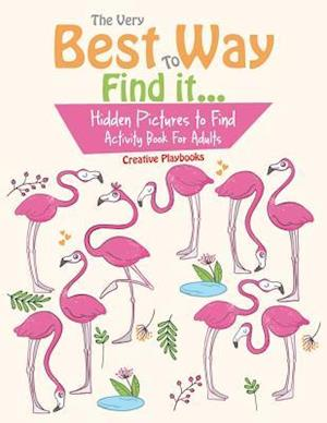 Bog, paperback The Very Best Way to Find It...Hidden Pictures to Find Activity Book for Adults af Creative Playbooks