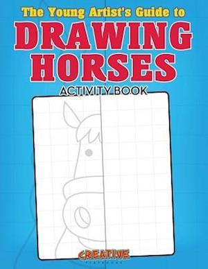 Bog, paperback The Young Artist's Guide to Drawing Horses Activity Book af Creative Playbooks