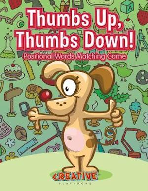 Bog, paperback Thumbs Up, Thumbs Down! Positional Words Matching Game af Creative Playbooks
