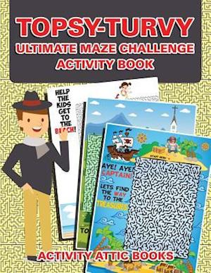 Bog, paperback Topsy-Turvy Ultimate Maze Challenge Activity Book af Activity Attic Books