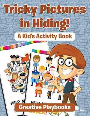 Bog, paperback Tricky Pictures in Hiding! a Kid's Activity Book af Creative Playbooks