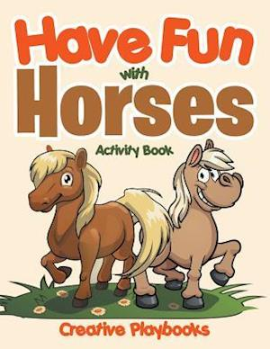 Bog, paperback Have Fun with Horses Activity Book af Creative Playbooks