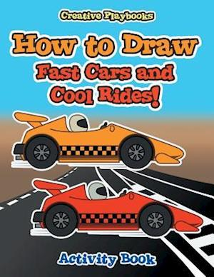 Bog, paperback How to Draw Fast Cars and Cool Rides! Activity Book af Creative Playbooks