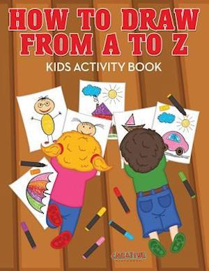 Bog, paperback How to Draw from A to Z - Kids Activity Book af Creative Playbooks