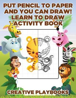 Bog, paperback Put Pencil to Paper and You Can Draw! Learn to Draw Activity Book af Creative Playbooks