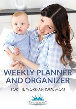 Bog, paperback Weekly Planner and Organizer for the Work-At-Home Mom af Daybook Heaven