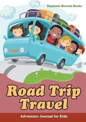 Bog, paperback Road Trip Travel Adventure Journal for Kids af Daybook Heaven