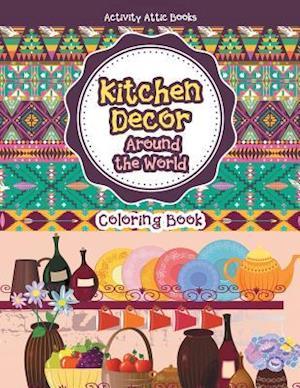 Bog, paperback Kitchen Decor Around the World Coloring Book af Activity Attic Books