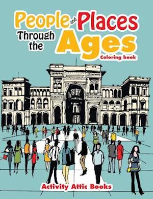 Bog, paperback People and Places Through the Ages Coloring Book af Activity Attic Books