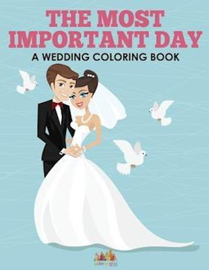 Bog, paperback The Most Important Day - A Wedding Coloring Book af Activity Attic Books