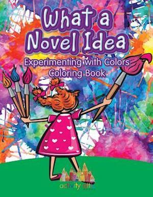 Bog, paperback What a Novel Idea af Activity Attic