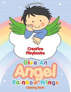 Bog, paperback Give an Angel Rainbow Wings Coloring Book af Creative Playbooks