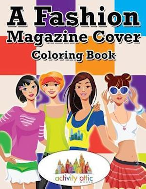 Bog, paperback A Fashion Magazine Cover Coloring Book af Activity Attic