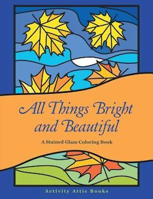 Bog, paperback All Things Bright and Beautiful af Activity Attic Books