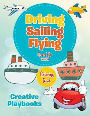 Bog, paperback Driving, Sailing and Flying Around the World Coloring Book af Creative Playbooks