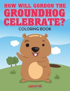 Bog, paperback How Will Gordon the Groundhog Celebrate ? Coloring Book