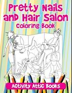 Pretty Nails and Hair Salon Coloring Book af Activity Attic