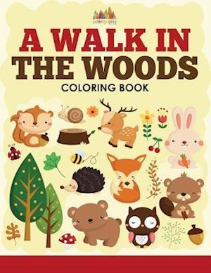 Bog, paperback A Walk in the Woods Coloring Book af Activity Attic