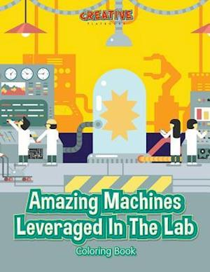 Bog, paperback Amazing Machines Leveraged in the Lab Coloring Book af Creative Playbooks