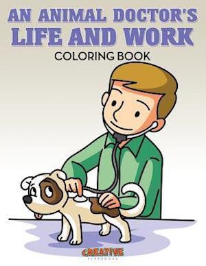 Bog, paperback An Animal Doctor's Life and Work Coloring Book af Creative Playbooks