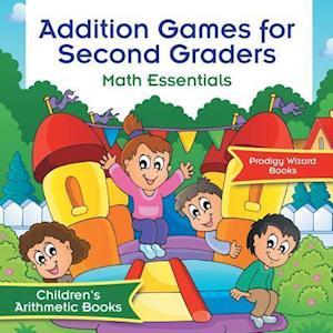 Bog, paperback Addition Games for Second Graders Math Essentials Children's Arithmetic Books af Prodigy Wizard Books