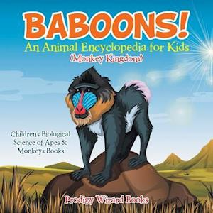 Bog, paperback Baboons! an Animal Encyclopedia for Kids (Monkey Kingdom) - Children's Biological Science of Apes & Monkeys Books af Prodigy Wizard