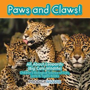 Bog, paperback Paws and Claws! All about Leopards (Big Cats Wildlife) - Children's Biological Science of Cats, Lions & Tigers Books af Prodigy Wizard
