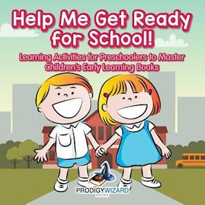 Bog, paperback Help Me Get Ready for School! Learning Activities for Preschoolers to Master - Children's Early Learning Books af Prodigy Wizard