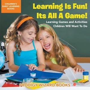 Bog, paperback Learning Is Fun! It's All a Game! Learning Games and Activities Children Will Want to Do - Children's Early Learning Books af Prodigy Wizard