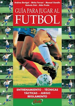 Guia para jugar a futbol af Andrea Benigni, Antonio Kuk, Manuel Gandin